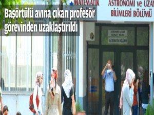 Başörtülü avındaki profesör görevden uzaklaştırıldı