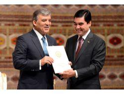 Gül'ün Türkmenistan Ziyareti İkili İlişkilere Yeni Bir İvme Kazandırdı