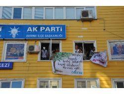 Ak Parti Edirne İl Başkanlığı İşgal Edildi