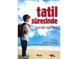 'tatil Sürecinde Çocuk Eğitimi' Kitabı Raflarda