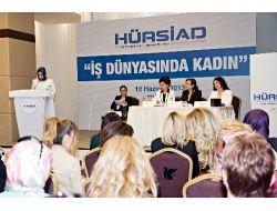 Hürsiad Kadın Platformu, İş Dünyasında Kadın Paneli Düzenledi