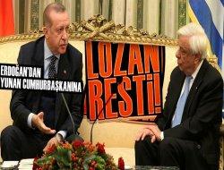 Erdoğandan Yunanistanda tarihi mesajlar