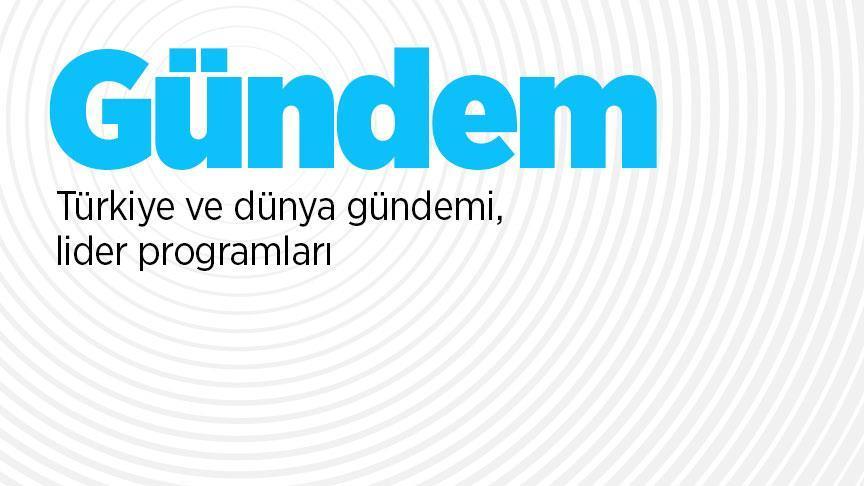 21 Temmuz 2018 / CUMARTESİ GÜNDEMİ