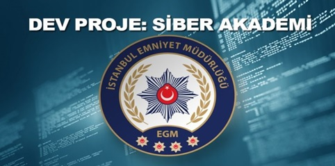 İstanbul Emniyet Müdürlüğü'nden Siber Akademi