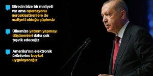 Erdoğan: Amerika'nın elektronik ürünlerine boykot uygulayacağız!
