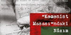 Tolga Şardan yazdı|Komonist Masası'ndaki Nazım Hikmet