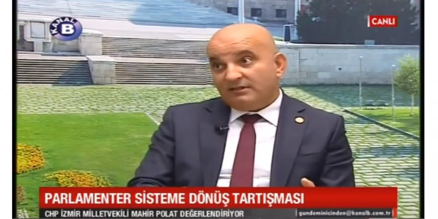 CHP'li Vekil MAHİR POLAT'tan önemli açıklamalar