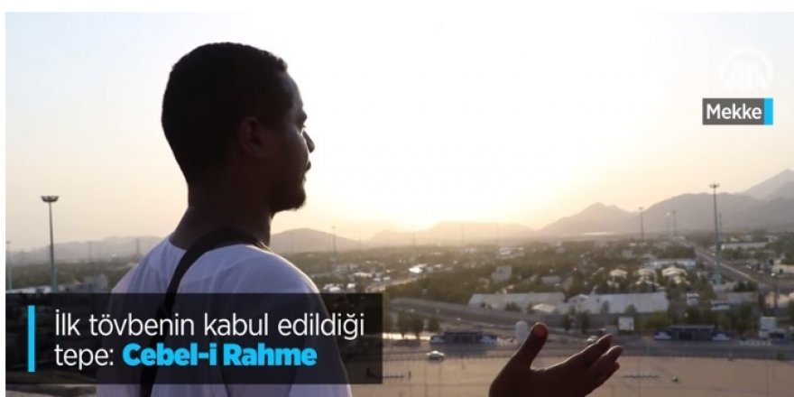 İlk tövbenin kabul edildiği tepe Cebel-i Rahme